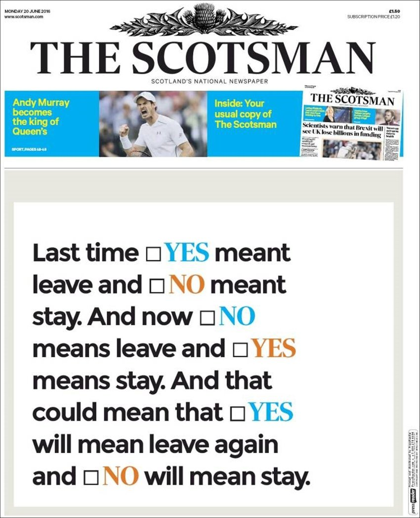 立場傾向統和派的《蘇格蘭人報》在Brexit公投前一周,接連在頭版刊登全版廣告:...