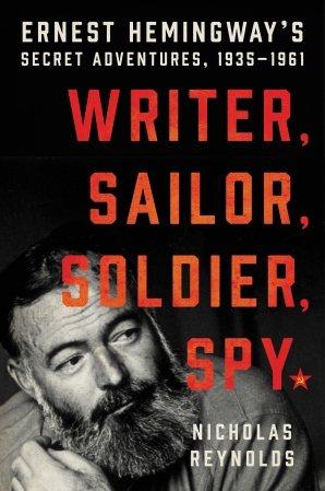 2017年3月甫出版的《作家/水手/士兵/間諜:海明威的秘密冒險,1935–19...