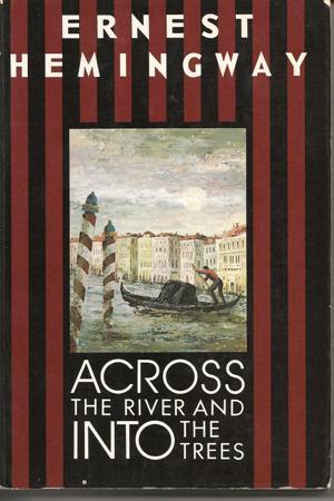 《渡河入林》(Across the River and Into the Tre...