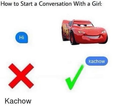 如何與妹子開啟對話:Hi(X)、kachow(O)