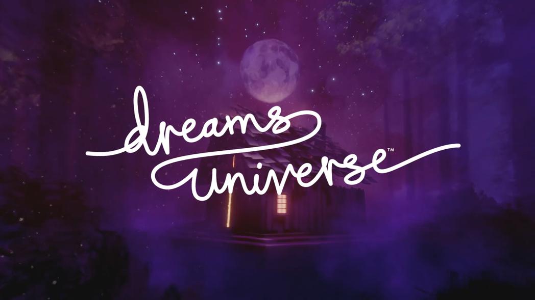 《Dreams Universe》