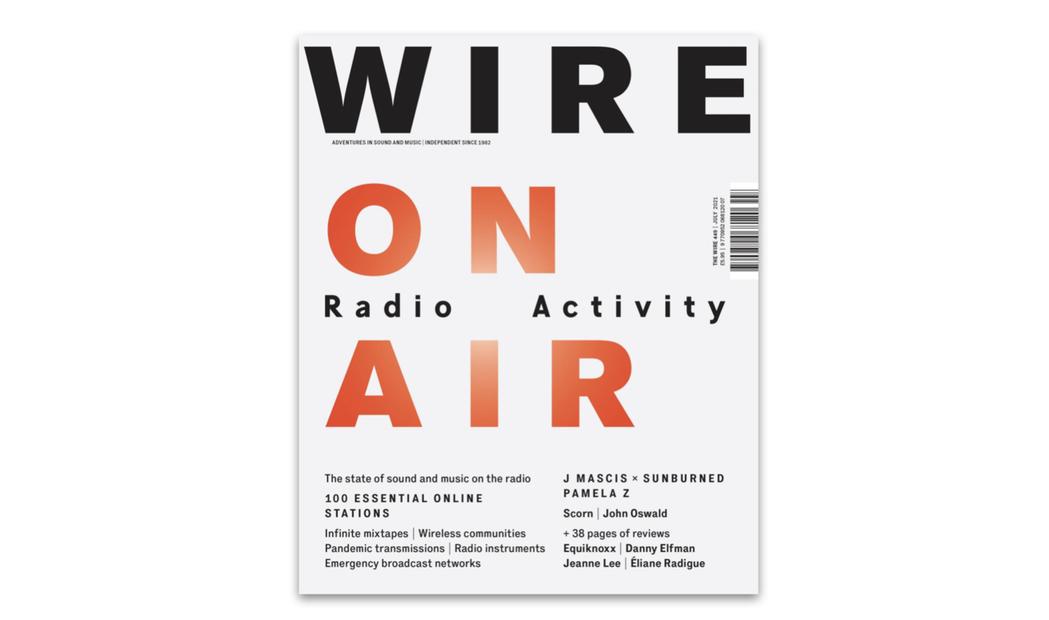 英國月刊《The Wire》在今年七月號推出了名為「Radio Activity...