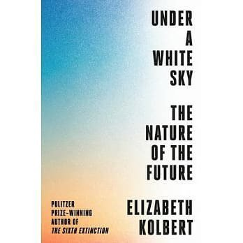 《Under a White Sky: The Nature of the Fu...