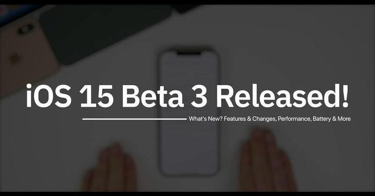 Photo Credit:iOS 15 Beta 3 Released - What's New?