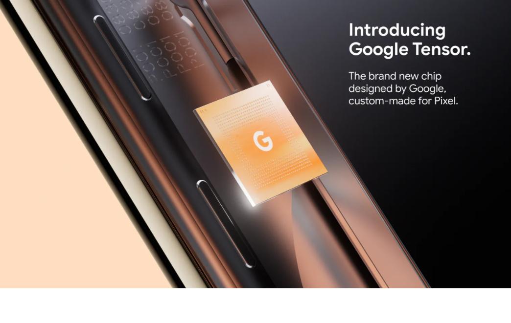 Google 最新旗艦手機Pixel 6系列將採自研晶片Tensor。